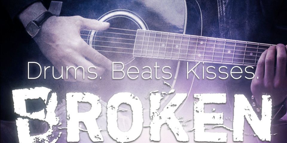 Broken Symphonies: Drums. Beats. Kisses.