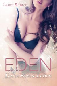 Eden - das verbotende Leben