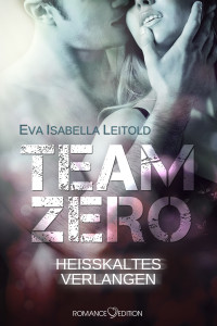 Team Zero - Heisskaltes Verlangen Ebook Cover