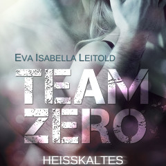 Team Zero: Heisskaltes Verlangen
