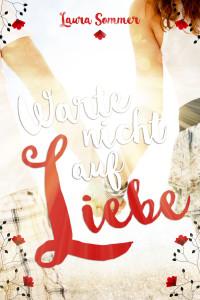 Warte nicht auf Liebe Cover