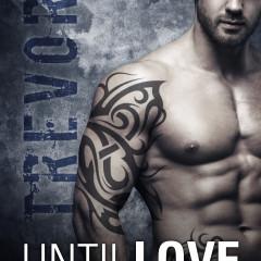 Until Love: Trevor
