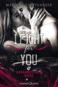 I fight for you - Gefährliches Spiel