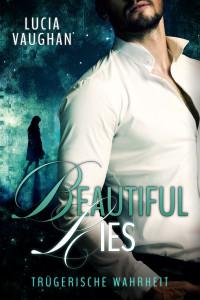 Beautyful Lies - Türgerische Wahrheit neu 03