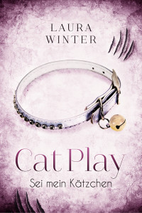 Cat Play - Sei mein Kätzchen