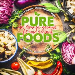 Pure Foods: Mit Genuss gesund, fit und schlank