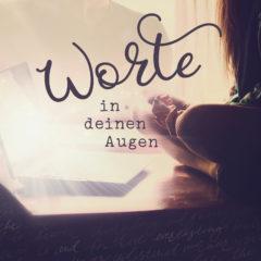 Worte in deinen Augen